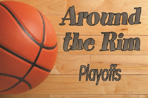 Around the Rim – Postseason Style