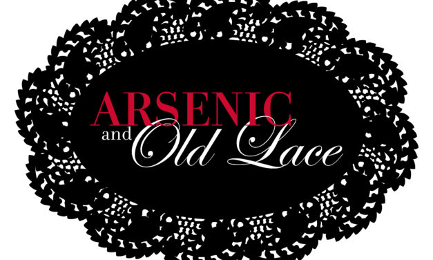 """GHS to Present """"Arsenic and Old Lace"""""""