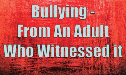 Bullying – From an Adult Who Witnessed It