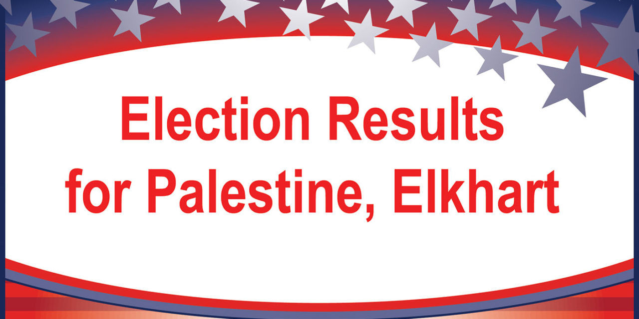 Election Results for Palestine, Elkhart